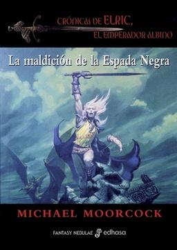CRONICAS DE ELRIC # 07: LA MALDICION DE LA ESPADA