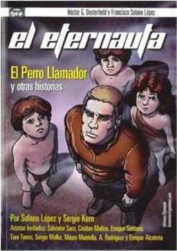 EL ETERNAUTA EL PERRO LLAMADOR Y OTRAS HISTORIAS