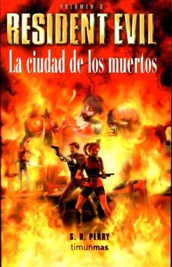 RESIDENT EVIL # 03 LA CIUDAD DE LOS MUERTOS