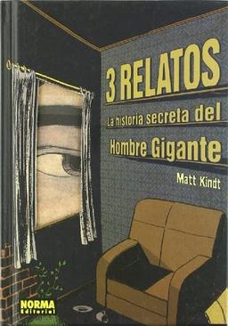 3 RELATOS LA HISTORIA SECRETA DEL HOMBRE GIGANTE
