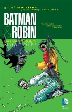 BATMAN & ROBIN VOL. 3 BATMAN & ROBIN MUST DIE