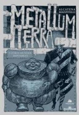 METALLUM TERRA Y OTROS MUNDOS IMPOSIBLES
