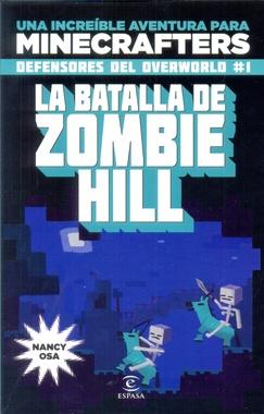 LA BATALLA DEL ZOMBIE HILL - DEFENSORES DEL OVERWORLD # 01