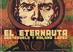 EL ETERNAUTA OESTERHELD Y SOLANO LOPEZ (EDIC.DE LUJO)
