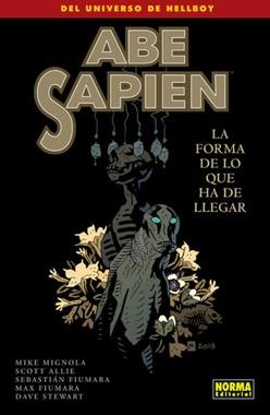 ABE SAPIEN # 04. LA FORMA DE LO QUE HA DE LLEGAR