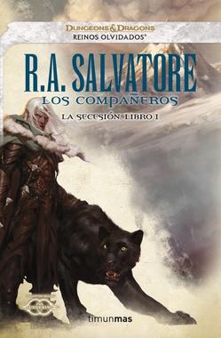 LOS COMPAÑEROS (REINOS OLVIDADOS. LA SECESION 1)