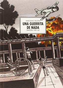 UNA GUERRITA DE NADA - SAIGON 1961-63