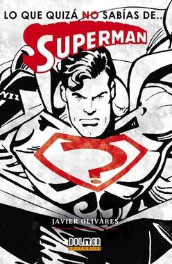 SUPERMAN: LO QUE NO SABÍAS DE SUPERMAN