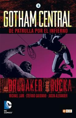 GOTHAM CENTRAL # 03 (DE 4): DE PATRULLA POR EL INFIERNO