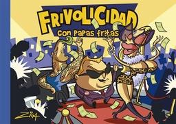 FRIVOLICIDAD CON PAPAS FRITAS