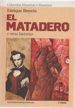 EL MATADERO Y OTRAS  HISTORIAS 3A.EDICION