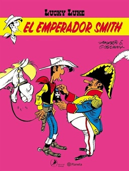 LUCKY LUKE 02. EL EMPERADOR SMITH