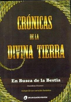 CRONICAS DE LA DIVINA TIERRA EN BUSQUEDA DE LA BESTIA