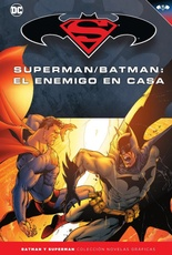 COLECC. NOV. GRAFICAS BATMAN Y SUPERMAN # 25 - SUPERMAN/BATMAN: EL ENEMIGO EN CASA