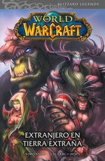 WORLD OF WARCRAFT # 01 - EXTRANJERO EN TIERRA EXTRAÑA