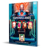 DC COMICS SUPERVILLANOS: LA HISTORIA VISUAL COMPLETA