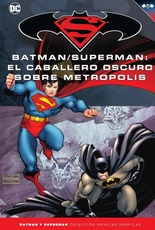COLECC. NOV. GRAFICAS BATMAN Y SUPERMAN # 38 - BATMAN/SUPERMAN: EL CABALLERO OSCURO SOBRE METROPOLIS