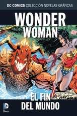 COLECC. NOV. GRAFICAS DC COMICS # 83 - WONDER WOMAN: EL FIN DEL MUNDO