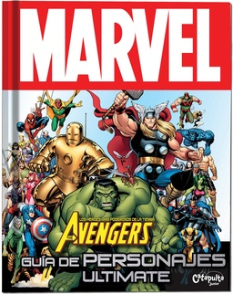 THE AVENGERS MARVEL GUIA DE PERSONAJES ULTIMATE