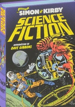 SCIENCE FICTION LOS ARCHIVOS DE JOE SIMON Y JACK KIRBY