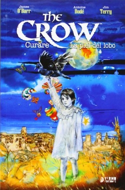 THE CROW CURARE Y LA PIEL DEL LOBO