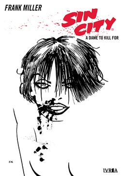 SIN CITY # 02 DAME TO KILL FOR