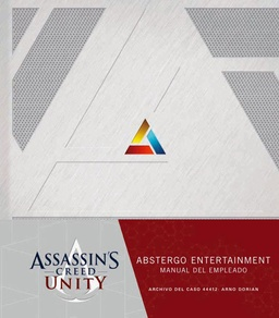 ASSASSIN'S CREED UNITY. MANUAL DEL NUEVO EMPLEADO