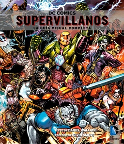 DC COMICS SUPERVILLANOS LA GUIA VISUAL COMPLETA