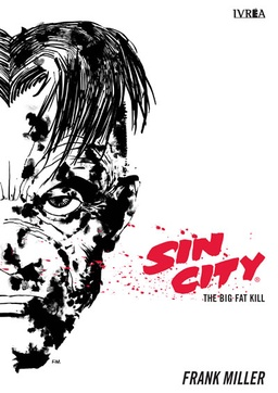 SIN CITY # 03 THE BIG FAT KILL