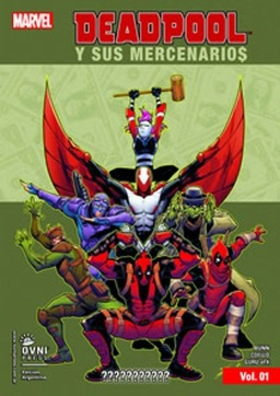 DEADPOOL Y SUS MERCENARIOS VOL. 01