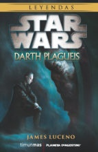 STAR WARS. DARTH PLAGUEIS (NOVELA)
