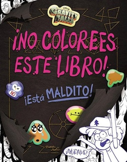 GRAVITY FALLS: ¡NO COLOREES ESTE LIBRO!