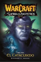 WORLD OF WARCRAFT - LA GUERRA DE LOS ANCESTROS # 03: EL CATACLISMO