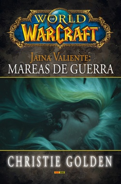 WORLD OF WARCRAFT - JAINA VALIENTE: MAREAS DE GUERRA