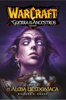WORLD OF WARCRAFT - LA GUERRA DE LOS ANCESTROS # 02: EL ALMA DEMONIACA