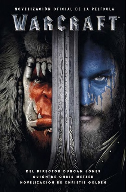 WORLD OF WARCRAFT - WARCRAFT: NOVELIZACIÓN DE LA PELÍCULA
