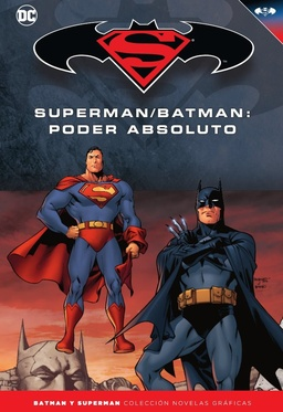 COLECC. NOV. GRAFICAS BATMAN Y SUPERMAN # 21 PODER ABSOLUTO