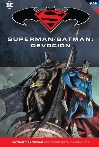 COLECC. NOV. GRAFICAS BATMAN Y SUPERMAN # 41 - SUPERMAN/BATMAN: DEVOCION